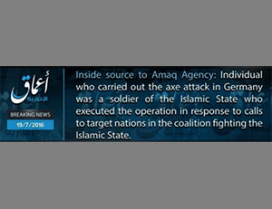 ISIS's announcement in English that the axe attack in Germany was carried out by a soldier of the Islamic State (ISIS-affiliated Twitter account, July 19, 2016)