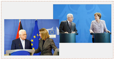 Left: Mahmoud Abbas meeting with Federica Mogherini in Brussels (Wafa, March 27, 2017). Right: Mahmoud Abbas and Angela Merkel hold a joint press conference in Berlin (Wafa, March 24, 2017).