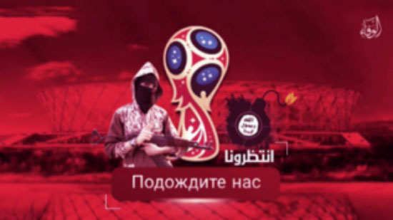 """ISIS's poster threatening to carry out attacks during the 2018 World Cup in Russia. The poster reads """"Wait for us"""" in Arabic and Russian (ISIS-affiliated Twitter account John Morris@xjhy2ait2ssp8tv, October 18, 2017)"""