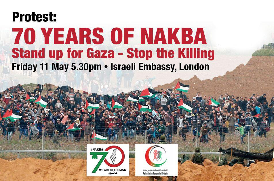 "Poster released by the Palestinian Forum in Britain, calling for participation in a protest demonstration in front of Israel's Embassy in London on May 11 (Facebook page of the ""Great Return March,"" May 9, 2018)"