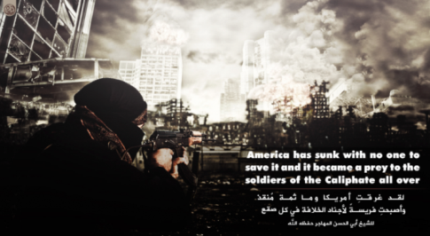 "Poster with the inscription ""America has sunk with no one to save it and it became a prey to the soldiers of the Caliphate all over."" This is a quote from ISIS Spokesman Abu al-Hassan al-Muhajir (Ashhad Foundation, March 23, 2018)"