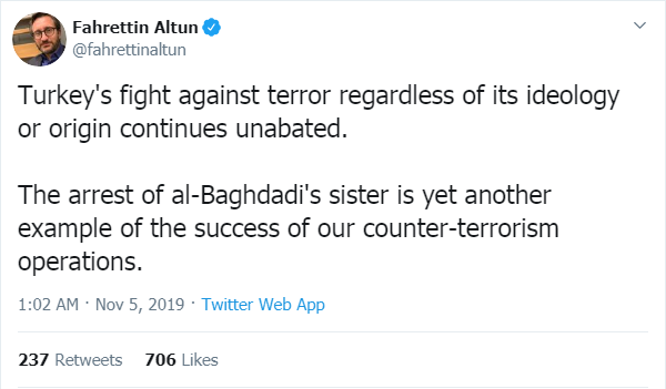 One of the tweets posted by Fahrettin Altun (Fahrettin Altun's Twitter account, November 5, 2019). The Turkish government is taking advantage of the arrest of Al-Baghdadi's sister for propaganda purposes, stressing Turkey's key role in the war on terror, in response to accusations made in the media.